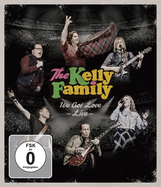 "THE KELLY FAMILY ""WE GOT LOVE -LIVE-"""